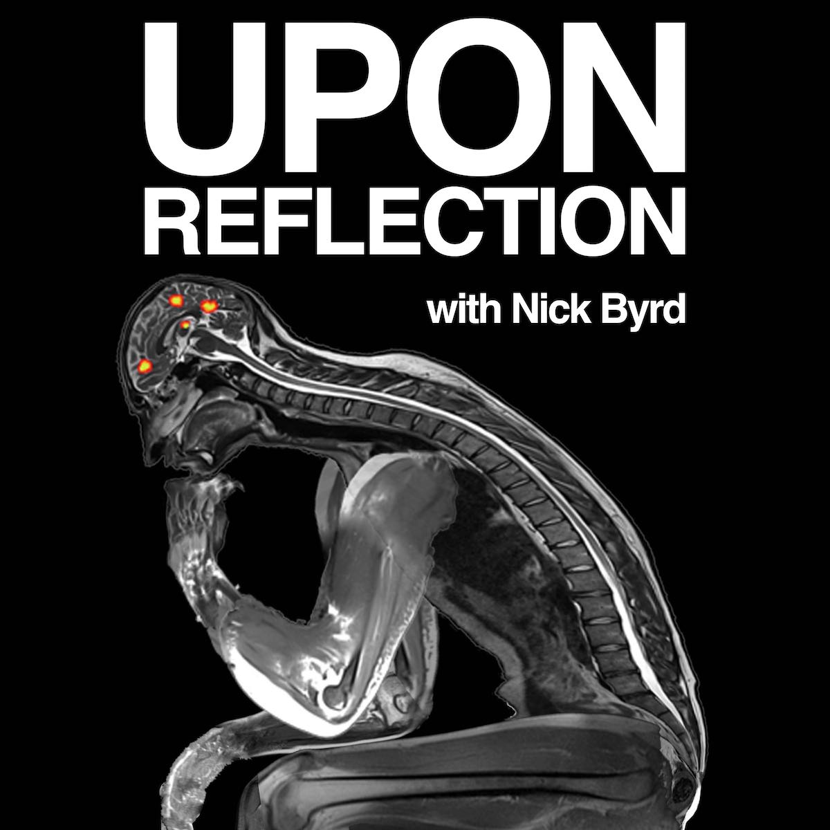 The artwork for the Upon Reflection Podcast: a functional magnetic resonance image of the thinker.